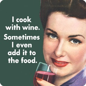'I Cook With Wine, Sometimes I Even...' Single Coaster