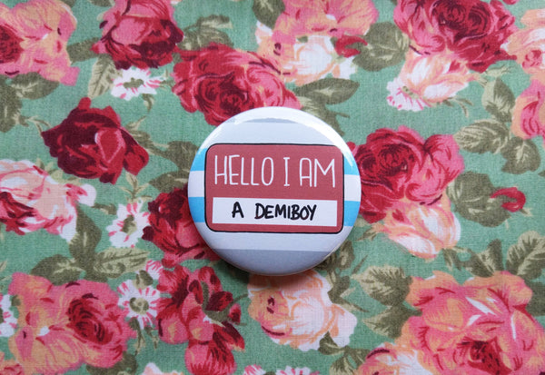 Hello I am a demiboy badge, lgbt gift