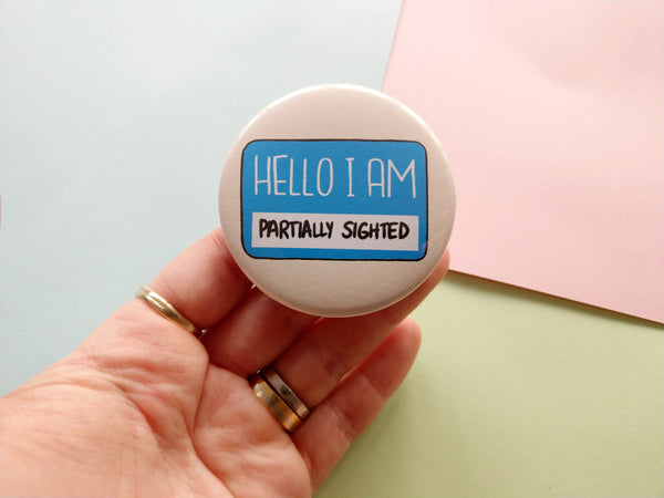 Hello I am partially sighted badge, disability aid pins