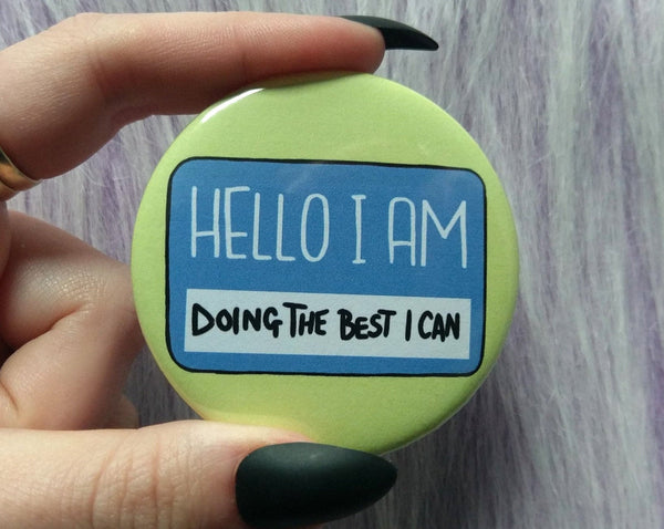 Hello I am doing the best I can badge, anxiety pins