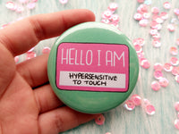 Hello I am hypersensitive to touch, functional pins
