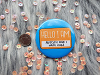 Hello I am autistic and I hate hugs badge, respect boundaries pins