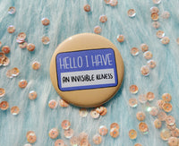 Hello I have an invisible illness badge, spoonie pins