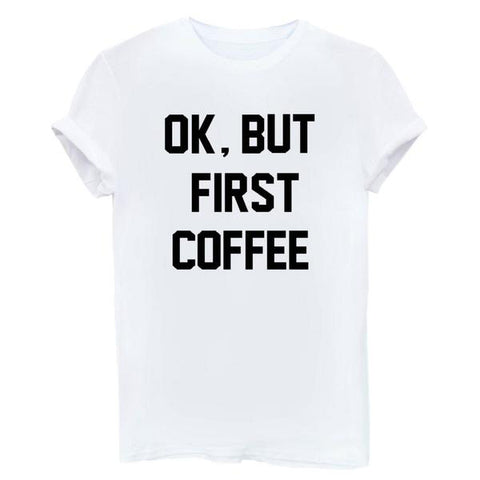 OK, But First COFFEE For A Cause - White