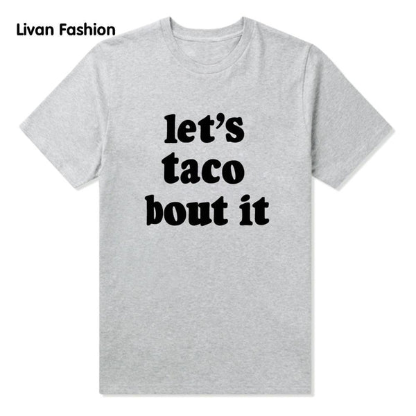 Let's Taco Bout It For A Cause - Black, White or Gray