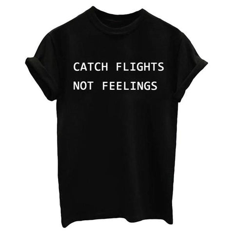 Catch Flights Not Feelings For A Cause - Black White or Gray