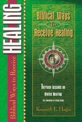 Biblical Ways Receive Healing