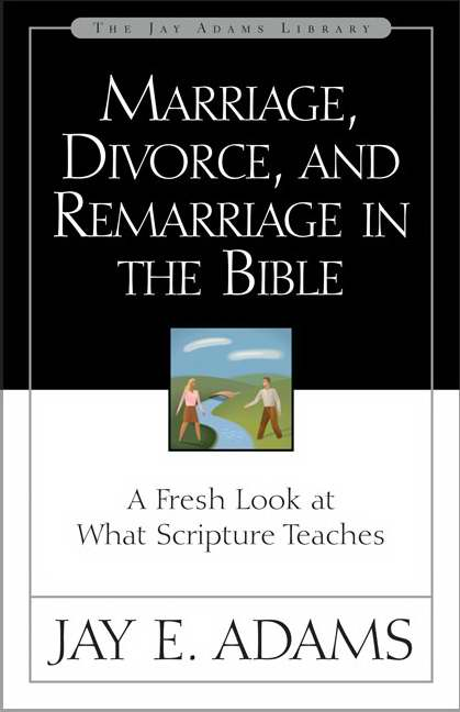 Marriage Divorce And Remarriage In The Bible