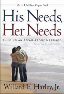 His Needs Her Needs (Revised/Expanded)