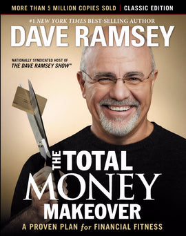 Total Money Makeover: A Proven Plan for Financial Fitness: Classic Edition