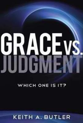 Grace vs. Judgment: Which One Is It?