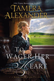 To Wager Her Heart (Belle Meade Plantation Novel)