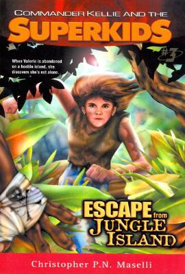 Commander Kellie & The Superkids Vol. 3: Escape From Jungle Island