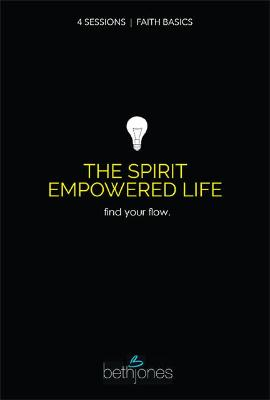 Spirit Empowered Life: Find Your Flow