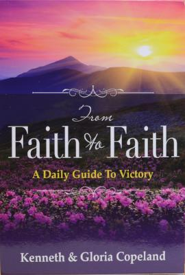 From Faith to Faith Gift Edition: A Daily Guide to Victory