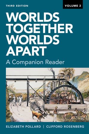 Package: Worlds Together, Worlds Apart: A Companion Reader (Volume 2) and Text with Sources (Volume 2)