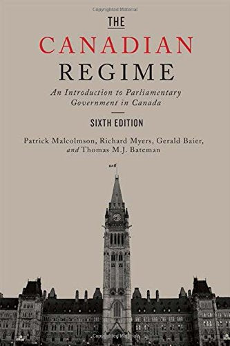 The Canadian Regime: An Introduction to Parliamentary Government in Canada (USED $28)