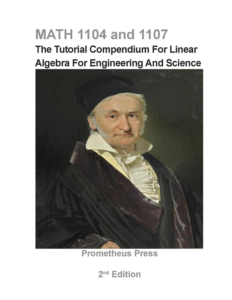 Math 1104 and 1107: The Tutorial Compendium For Linear Algebra for Engineering and Science