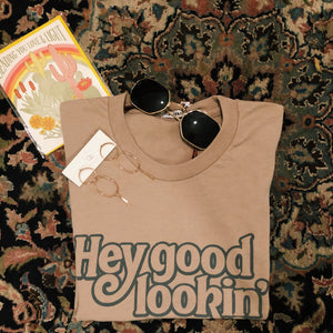 """Hey Good looking'"" Tee"
