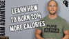 In this episode RAM Advantage CEO Brandon DiNovi discusses how to burn up to 20% more calories while performing cardio.