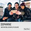 Dopamine: how to counter act the effects of technology on our brain