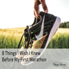 8 Things I wish I knew Before my first marathon. Marathon training
