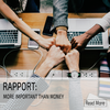 Building Rapport More Important Than Money