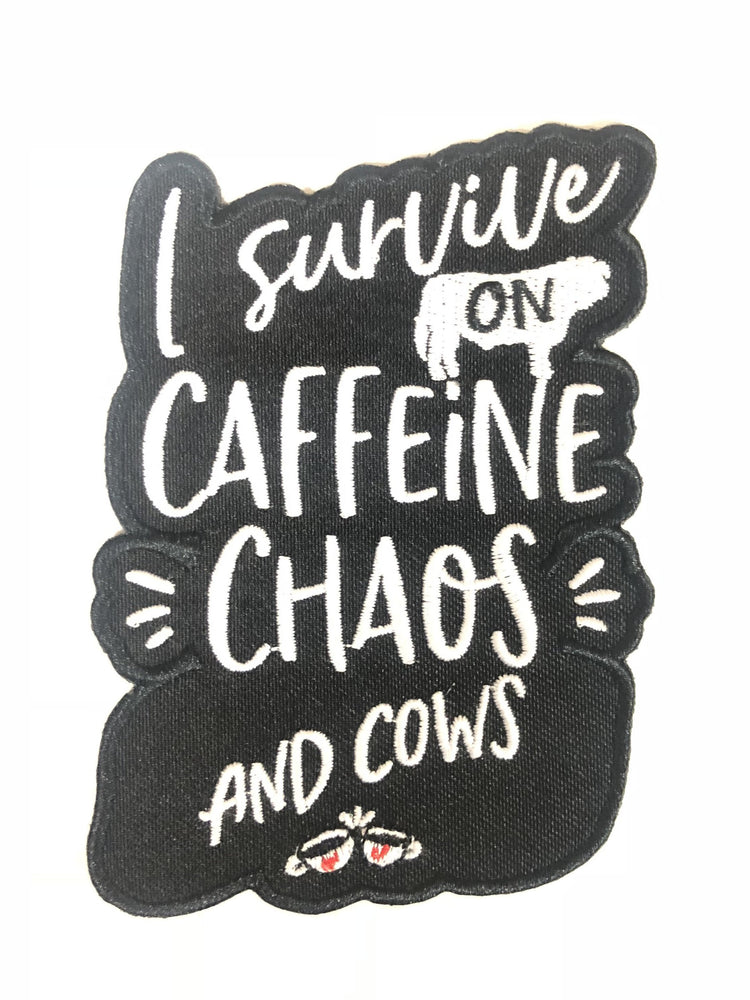 I Survive On Caffeine, Chaos And Cows Patch