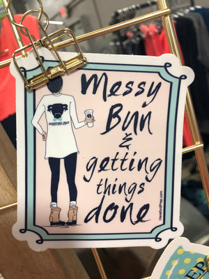 """Messy Bun Getting Things Done"" Sticker"