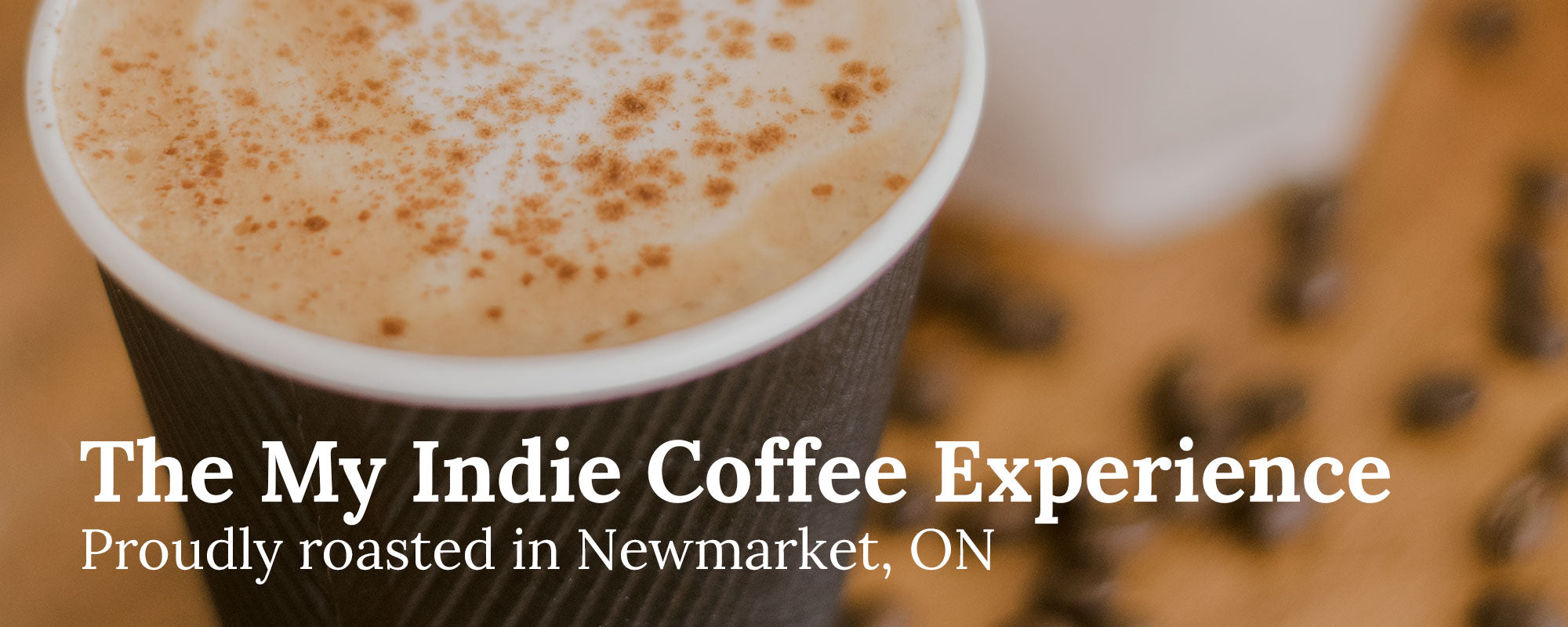 My Indie Coffee - Proudly Roasted in Newmarket, ON