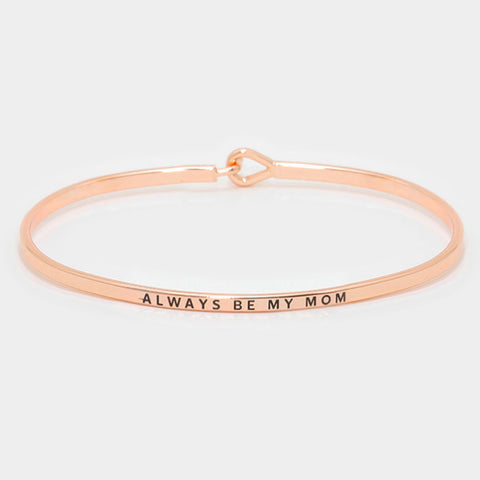 Always Be My Mom Bracelet