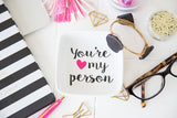 You're My Person Accessory/Jewelry Tray