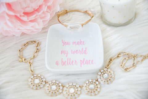 You Make My World a Better Place Accessory/Jewelry Tray