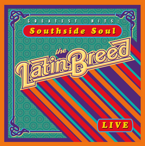 Latin Breed - Southside Soul Greatest Hits Live