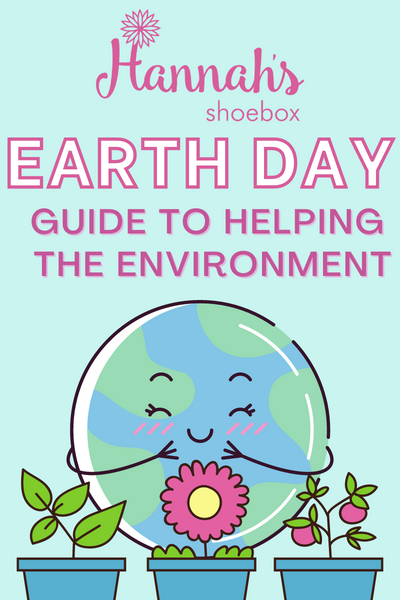 Earth Day Guide to Helping the Environment
