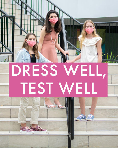 Dress Well, Test Well!