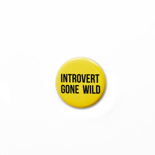 Introvert Gone Wild Button