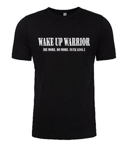 WAKE UP WARRIOR T-Shirts