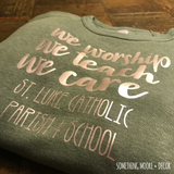 We Worship, We Teach, We Care Sweatshirt