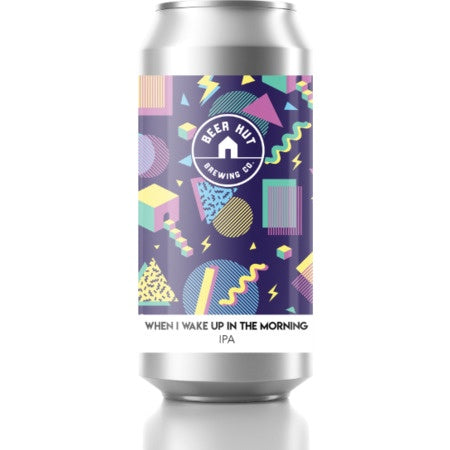 Beer Hut When I Wake Up In The Morning IPA 7% abv 440ml Can