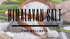 Himalayan Salt for Wellness