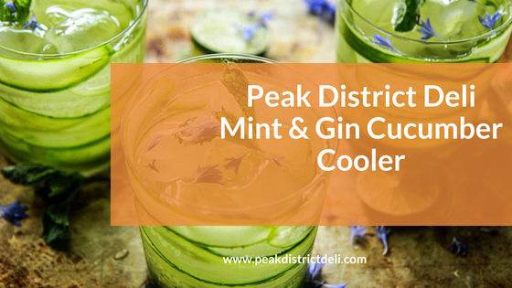 Peak District Deli Mint & Gin Cucumber Cooler