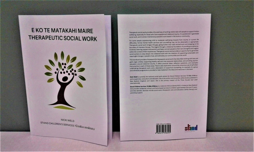 E Ko te Matakahi Maire – Therapeutic Social Work by Nicki Weld