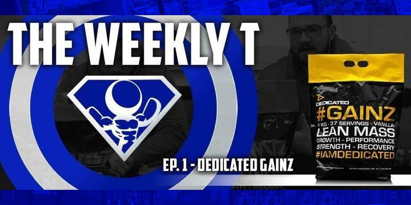 The Weekly T - Episode #1: Gainz