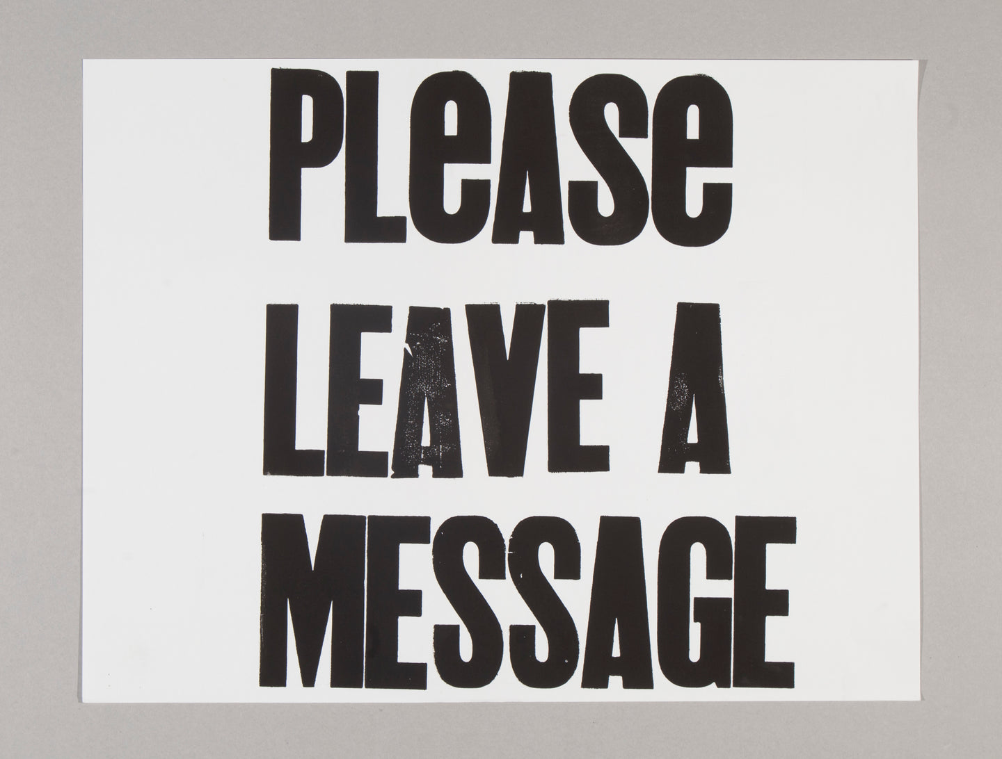 PLEASE LEAVE A MESSAGE