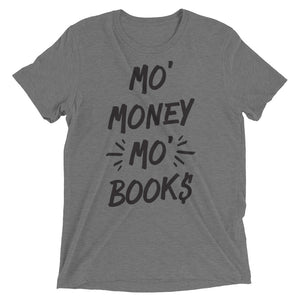 Mo' Money Mo' Books unisex t-shirt