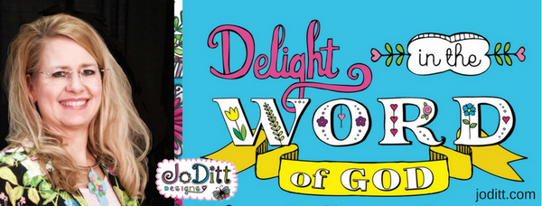 Delight in the Word of God with JoDitt