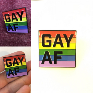 Gay AF Soft Enamel Lapel Pin with metal back | show your rainbow pride!