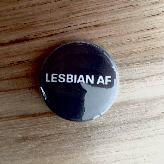 "Lesbian AF Pride Button Badge 25mm Button Badge 1"" Button Badge Gay Pride Badge Gay Pride Pin Equality Badge Love Badge Love Button Badge"