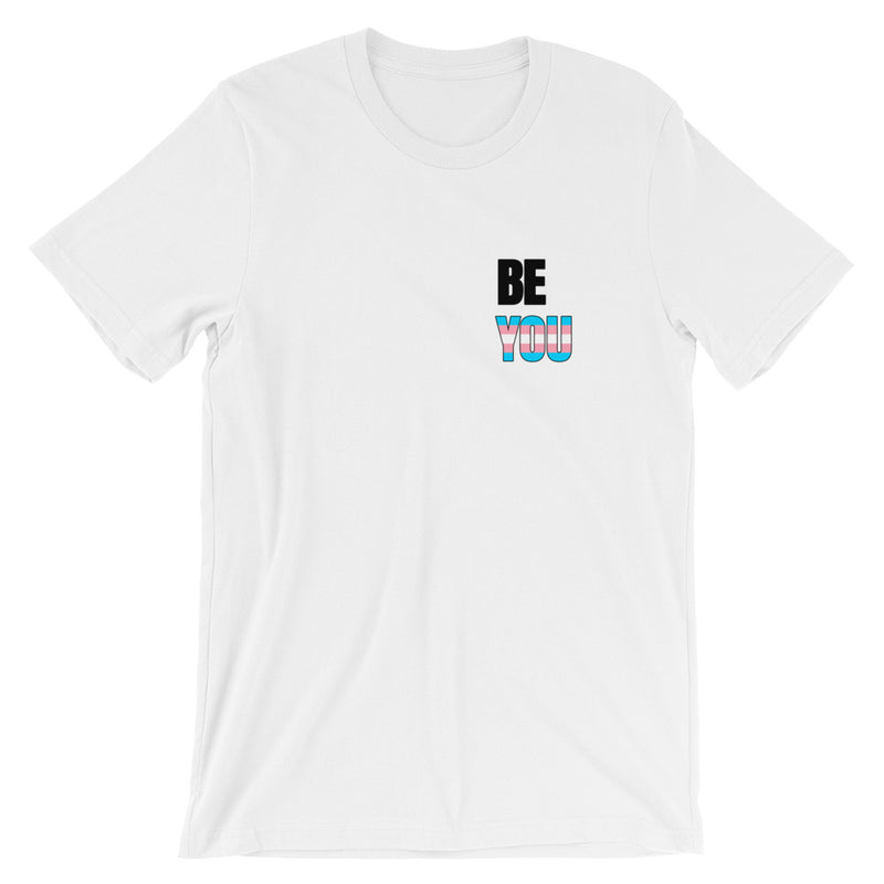 Be You Transgender Coloured Short-Sleeve Unisex T-Shirt